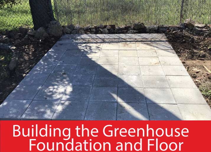 an image of stones forming the foundation and floor of a greenhouse. Text shows Building the Greenhouse Foundation & Floor